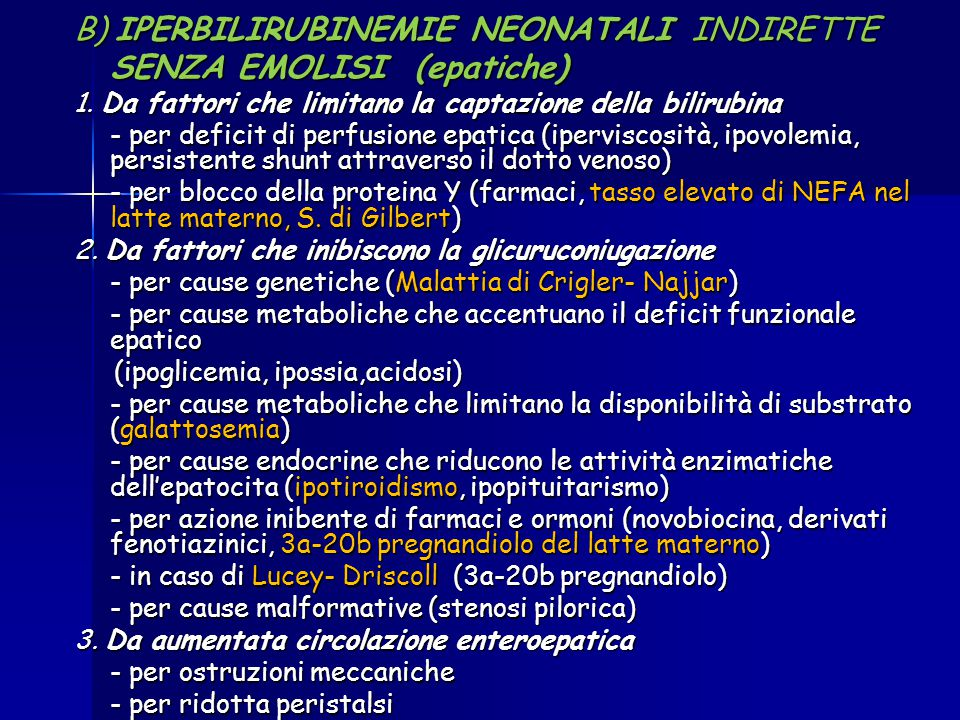 B) IPERBILIRUBINEMIE NEONATALI INDIRETTE SENZA EMOLISI (epatiche)