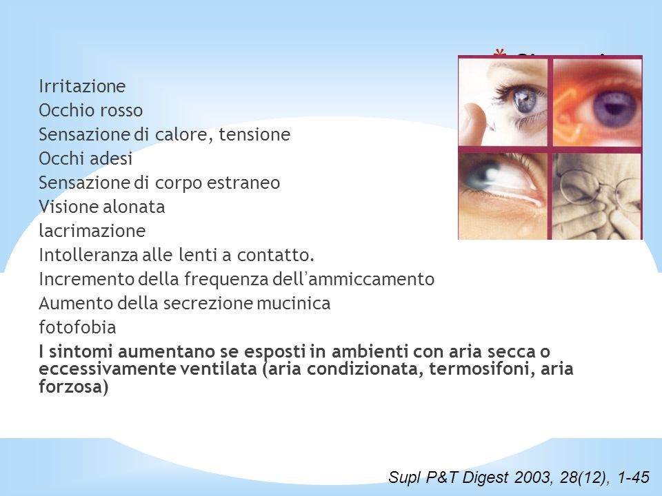 Sintomi Irritazione Occhio rosso Sensazione di calore, tensione