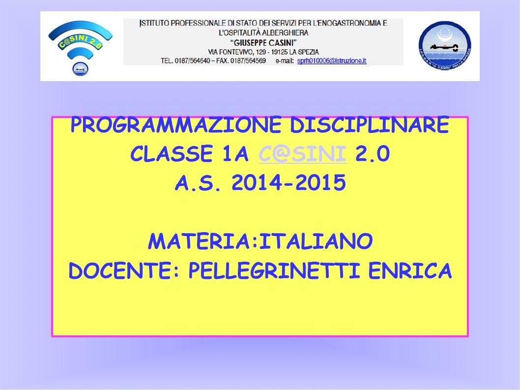 PROGRAMMAZIONE DISCIPLINARE DOCENTE: PELLEGRINETTI ENRICA