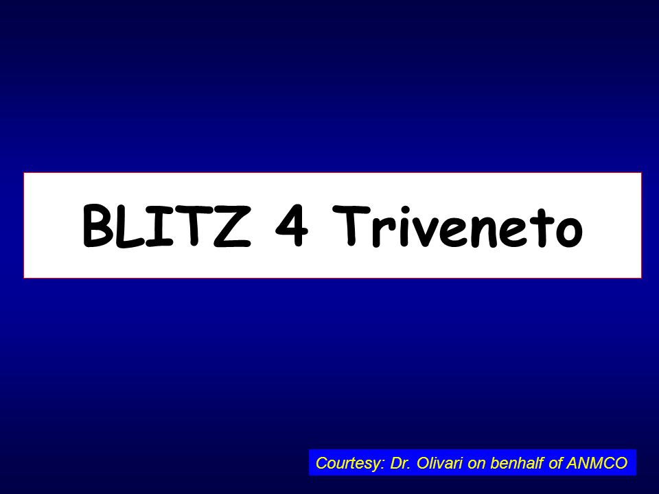 BLITZ 4 Triveneto Courtesy: Dr. Olivari on benhalf of ANMCO
