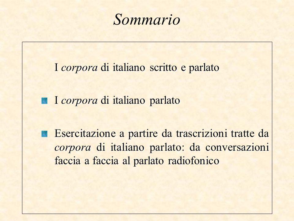 Sommario I corpora di italiano scritto e parlato