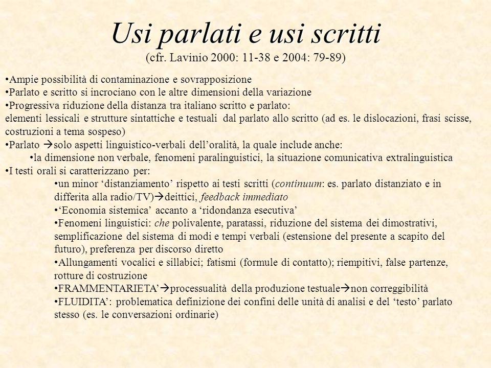 Usi parlati e usi scritti (cfr. Lavinio 2000: 11-38 e 2004: 79-89)