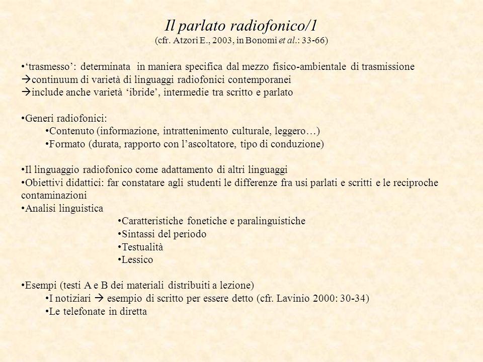 Il parlato radiofonico/1 (cfr. Atzori E. , 2003, in Bonomi et al