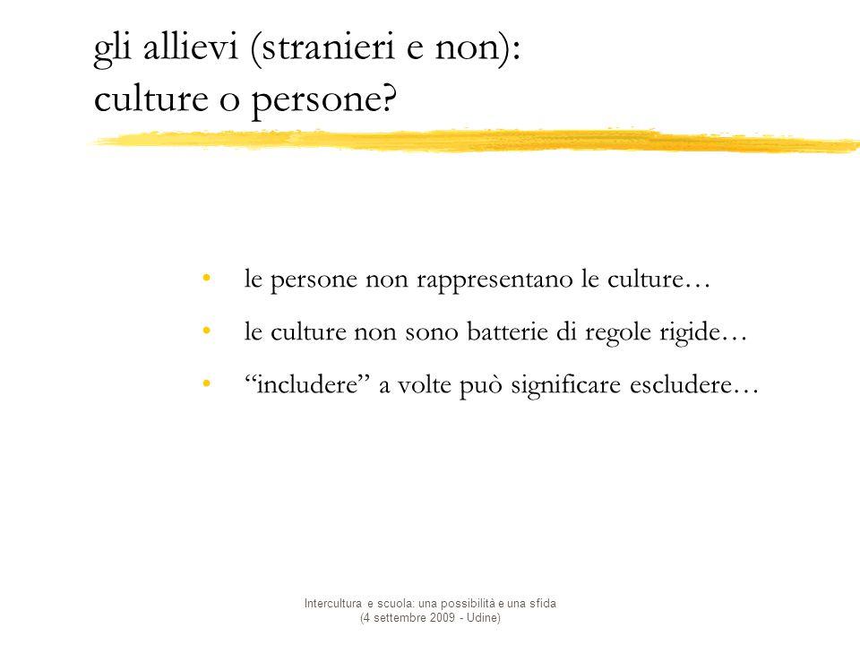 gli allievi (stranieri e non): culture o persone