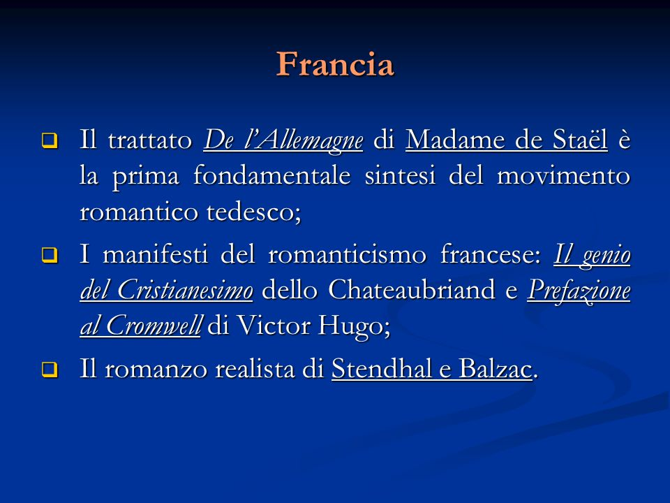 Francia Il trattato De l'Allemagne di Madame de Staël è la prima fondamentale sintesi del movimento romantico tedesco;