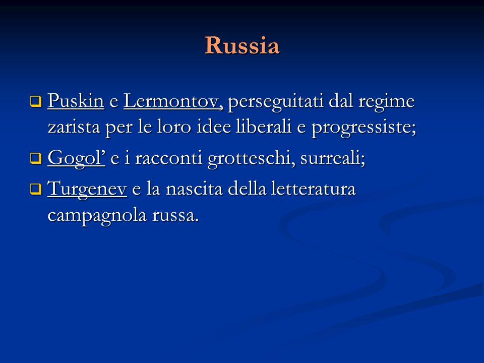 Russia Puskin e Lermontov, perseguitati dal regime zarista per le loro idee liberali e progressiste;