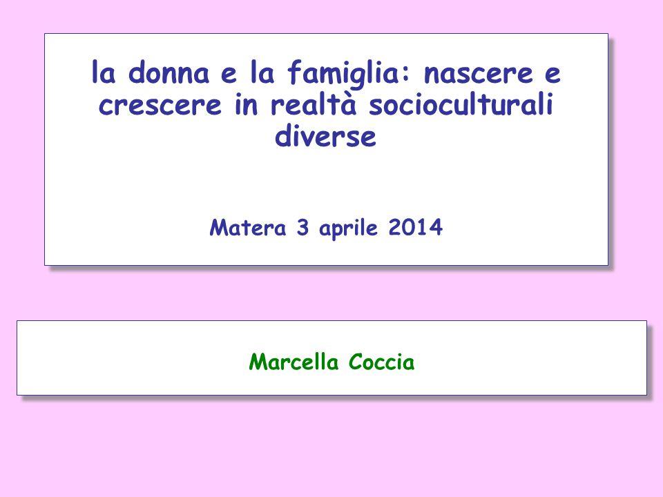 la donna e la famiglia: nascere e crescere in realtà socioculturali diverse Matera 3 aprile 2014