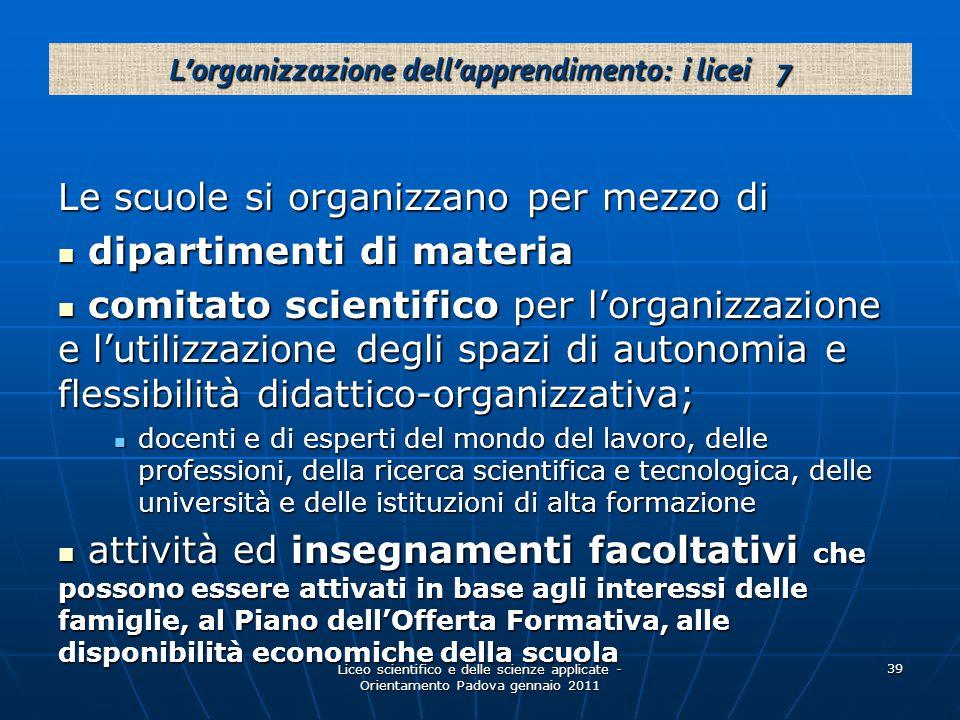L'organizzazione dell'apprendimento: i licei 7