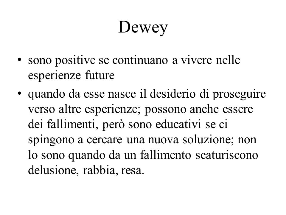 Dewey sono positive se continuano a vivere nelle esperienze future