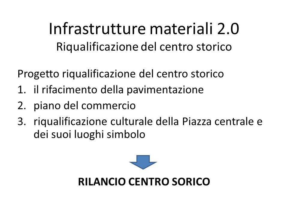 Infrastrutture materiali 2.0 Riqualificazione del centro storico