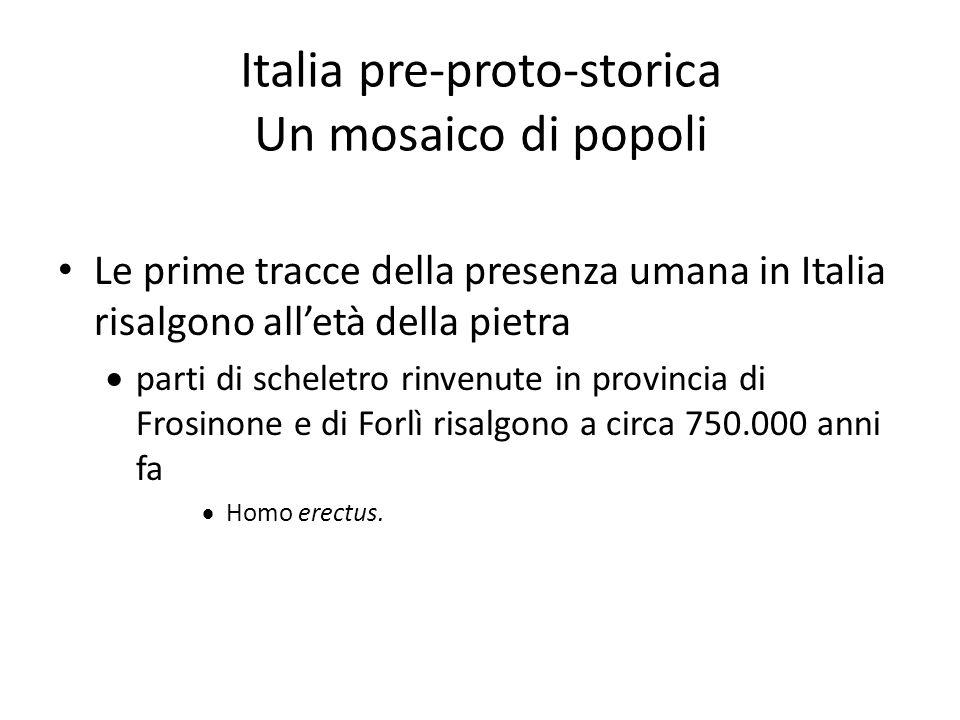 Italia pre-proto-storica Un mosaico di popoli