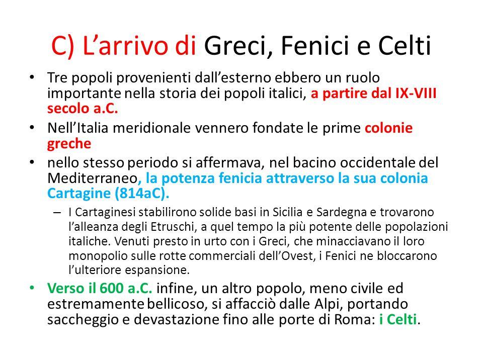C) L'arrivo di Greci, Fenici e Celti