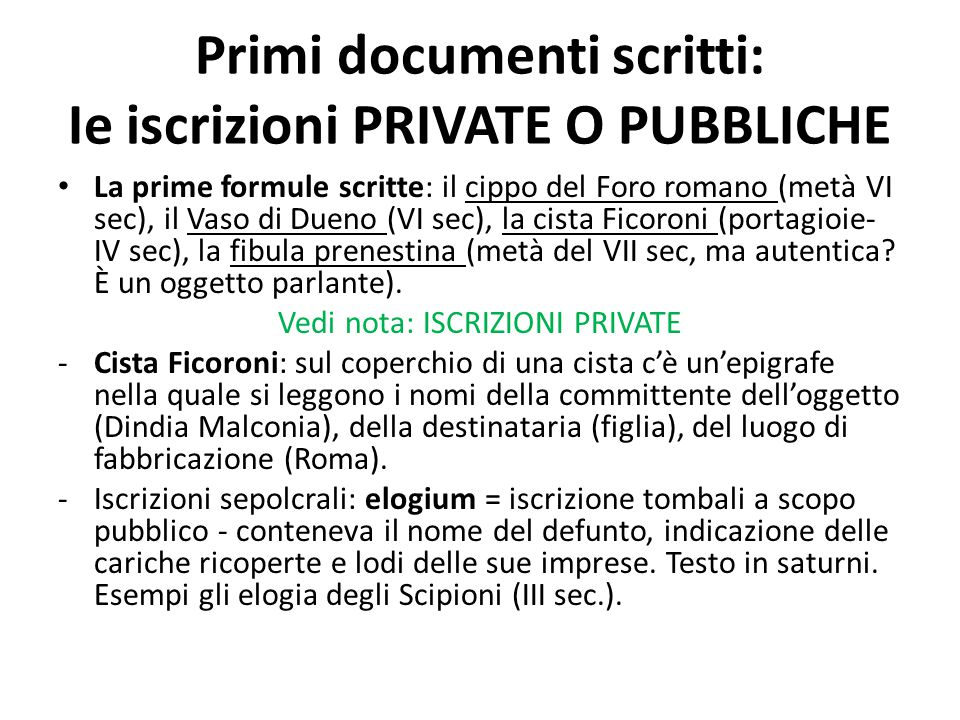 Primi documenti scritti: Ie iscrizioni PRIVATE O PUBBLICHE