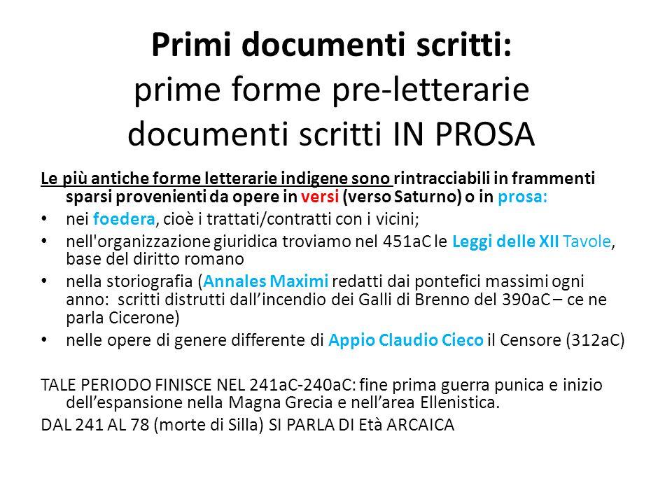 Primi documenti scritti: prime forme pre-letterarie documenti scritti IN PROSA