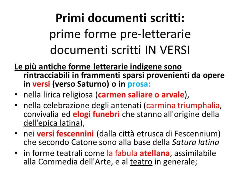 Primi documenti scritti: prime forme pre-letterarie documenti scritti IN VERSI