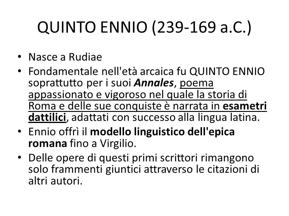 QUINTO ENNIO (239-169 a.C.) Nasce a Rudiae