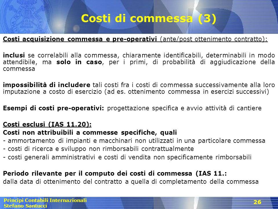 Costi di commessa (3) Costi acquisizione commessa e pre-operativi (ante/post ottenimento contratto):