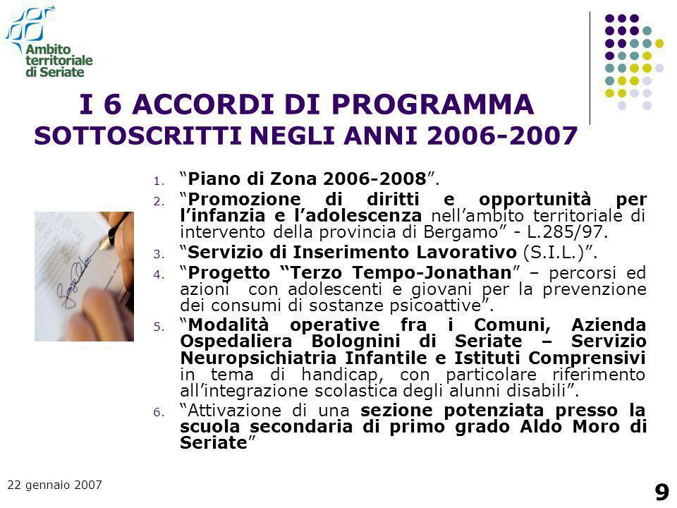 I 6 ACCORDI DI PROGRAMMA SOTTOSCRITTI NEGLI ANNI 2006-2007