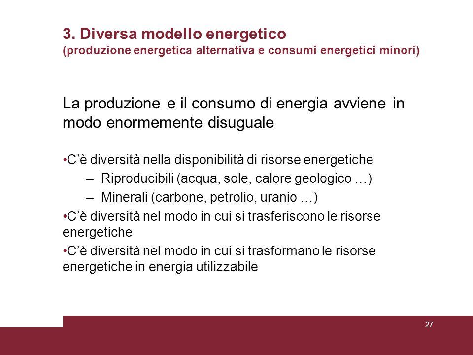 3. Diversa modello energetico (produzione energetica alternativa e consumi energetici minori)