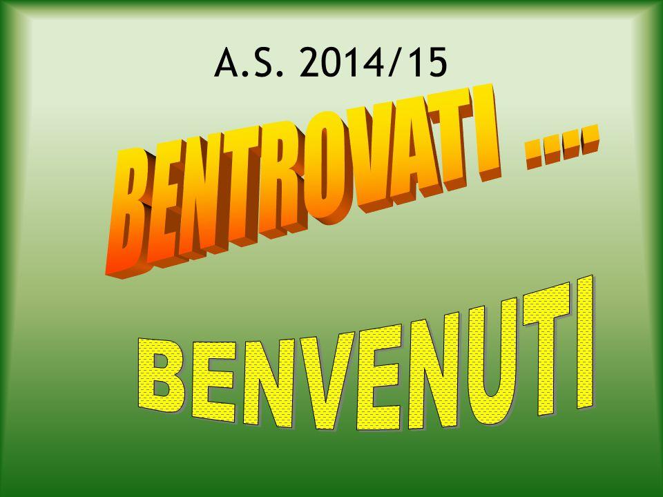 A.S. 2014/15 BENTROVATI .... BENVENUTI