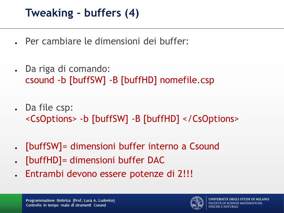 Tweaking – buffers (4) Per cambiare le dimensioni dei buffer: