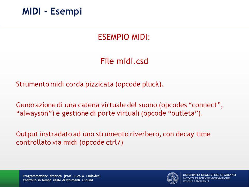 MIDI - Esempi ESEMPIO MIDI: File midi.csd