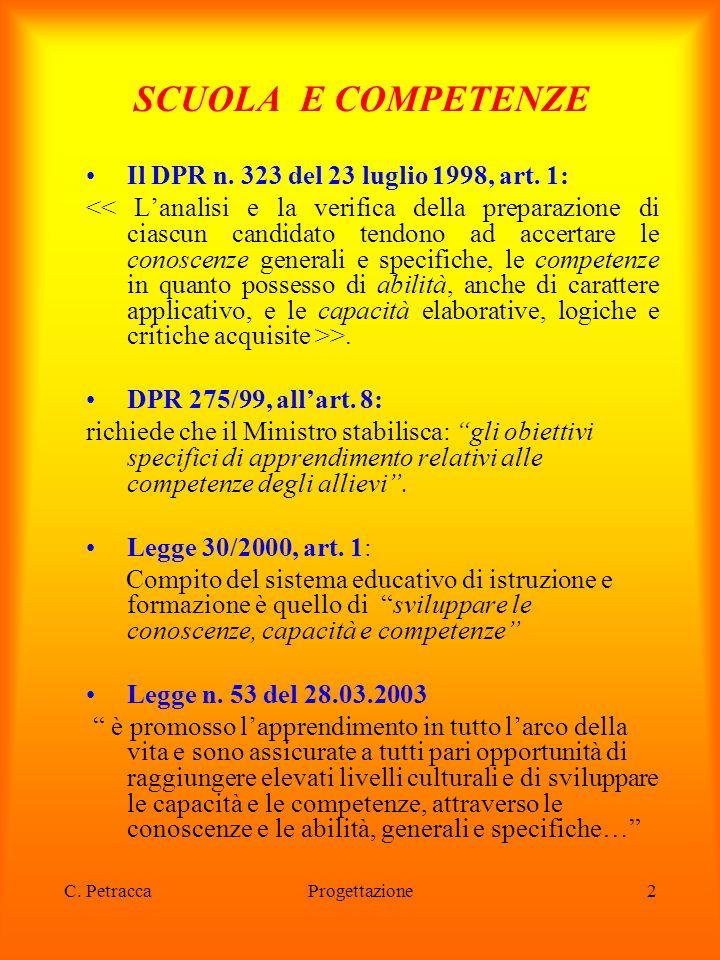 SCUOLA E COMPETENZE Il DPR n. 323 del 23 luglio 1998, art. 1: