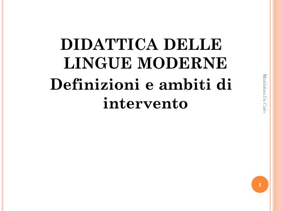 DIDATTICA DELLE LINGUE MODERNE Definizioni e ambiti di intervento