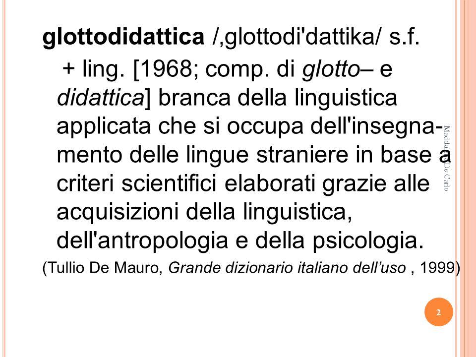 glottodidattica /'glottodi dattika/ s.f.