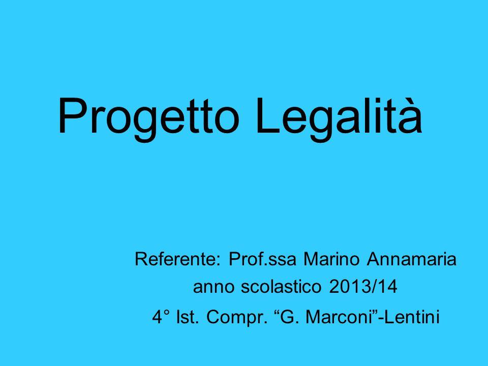 Progetto Legalità Referente: Prof.ssa Marino Annamaria