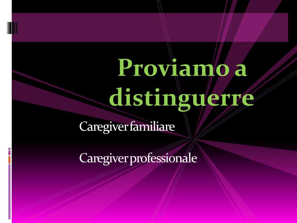 Caregiver familiare Caregiver professionale