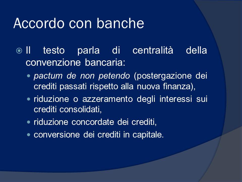 Accordo con banche Il testo parla di centralità della convenzione bancaria: