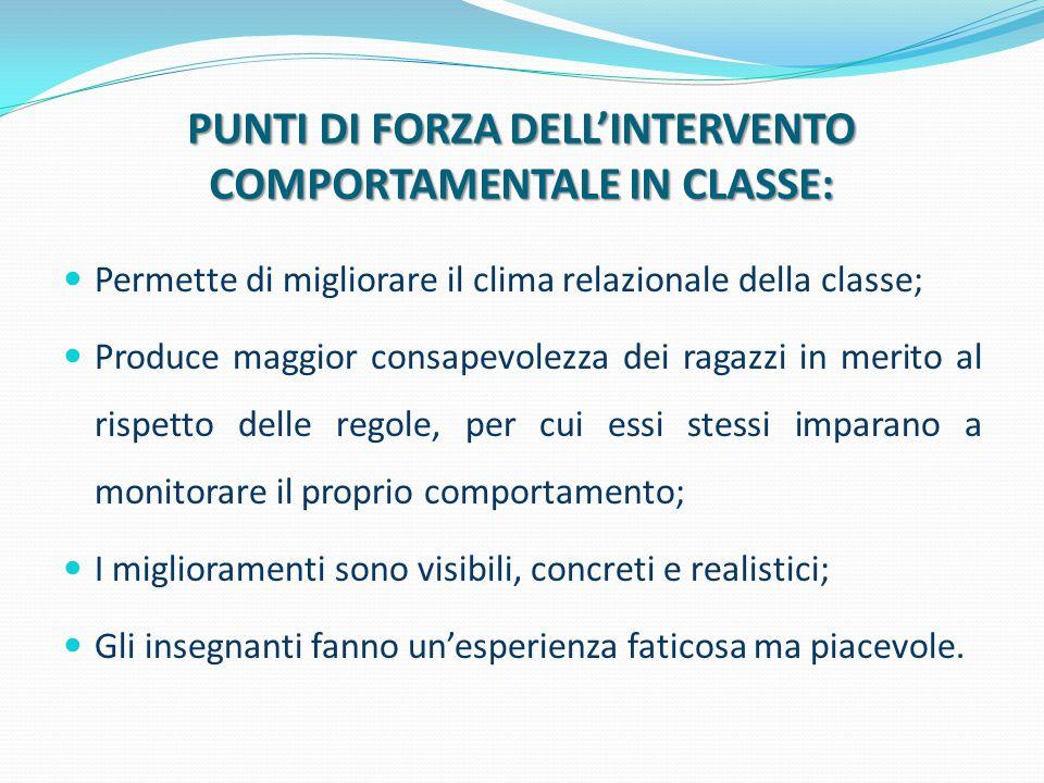 PUNTI DI FORZA DELL'INTERVENTO COMPORTAMENTALE IN CLASSE: