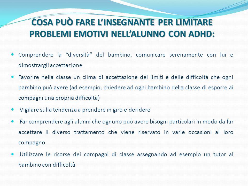 COSA PUÒ FARE L'INSEGNANTE PER LIMITARE PROBLEMI EMOTIVI NELL'ALUNNO CON ADHD: