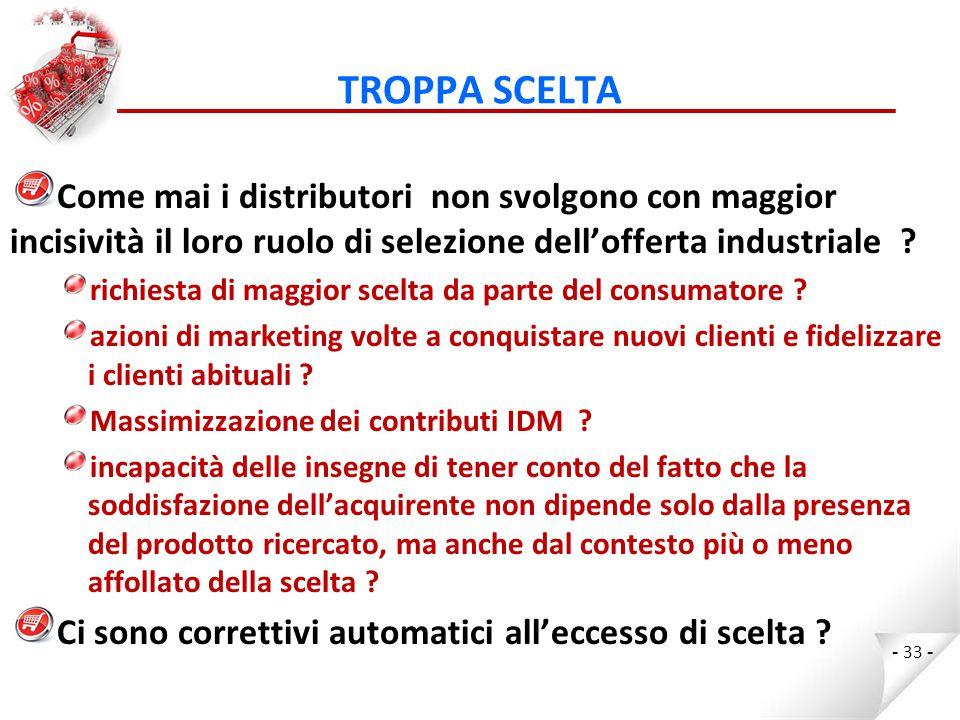 TROPPA SCELTA Come mai i distributori non svolgono con maggior incisività il loro ruolo di selezione dell'offerta industriale