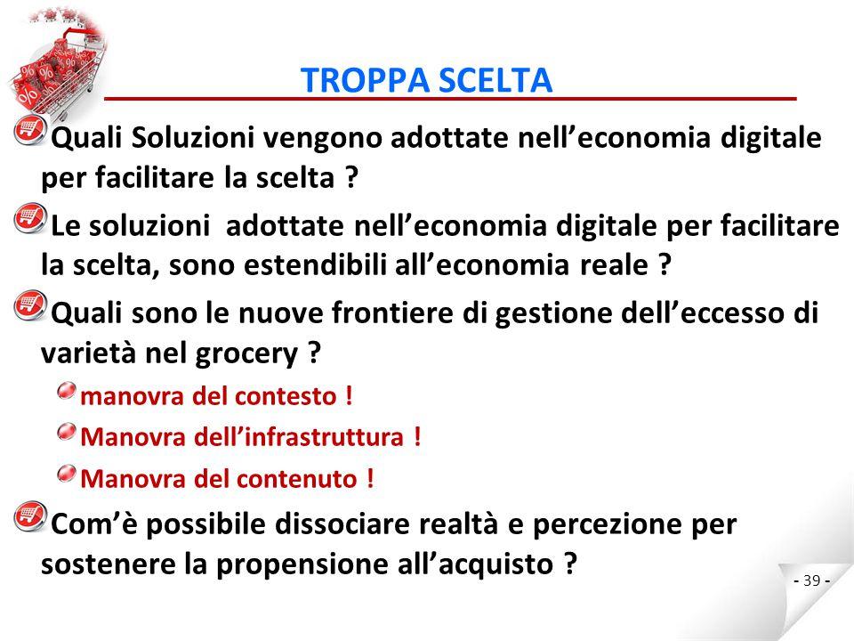 TROPPA SCELTA Quali Soluzioni vengono adottate nell'economia digitale per facilitare la scelta