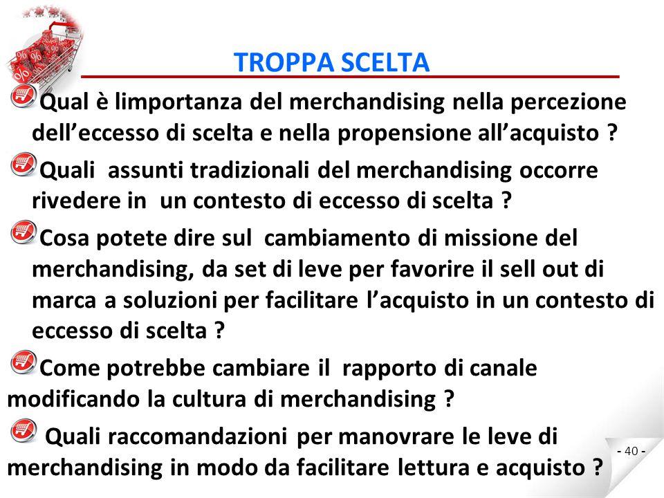 TROPPA SCELTA Qual è limportanza del merchandising nella percezione dell'eccesso di scelta e nella propensione all'acquisto
