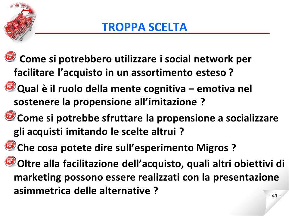 TROPPA SCELTA Come si potrebbero utilizzare i social network per facilitare l'acquisto in un assortimento esteso