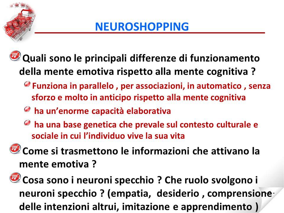 NEUROSHOPPING Quali sono le principali differenze di funzionamento della mente emotiva rispetto alla mente cognitiva