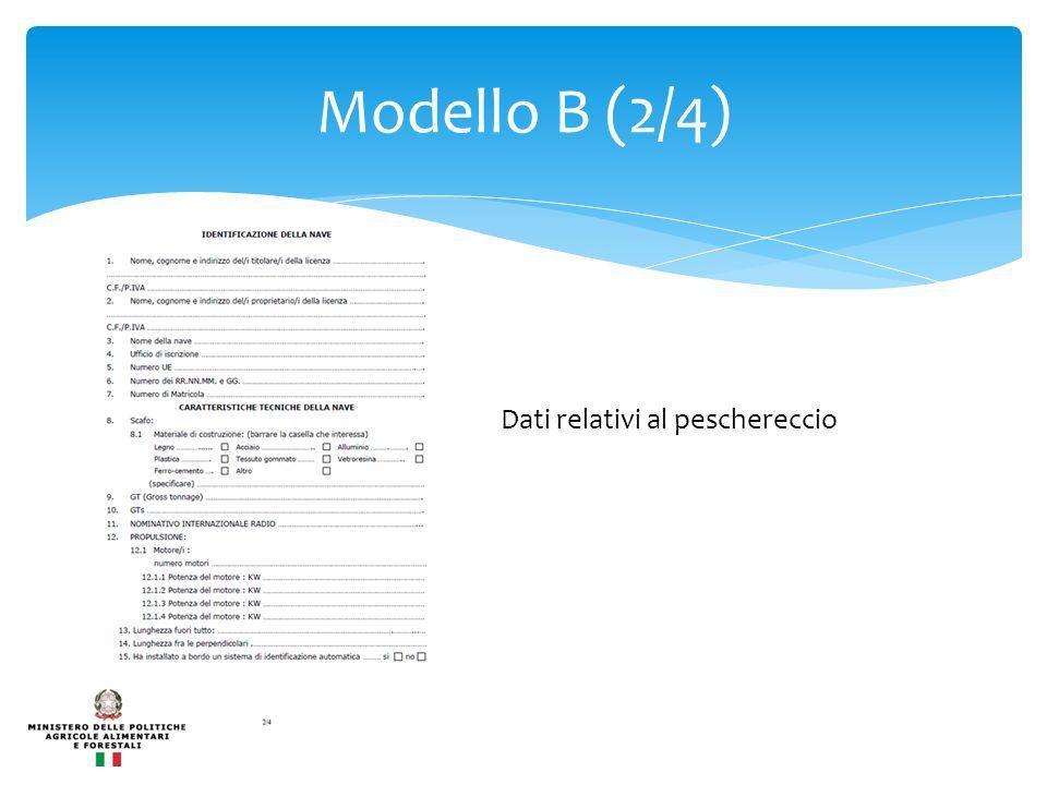 Modello B (2/4) Dati relativi al peschereccio