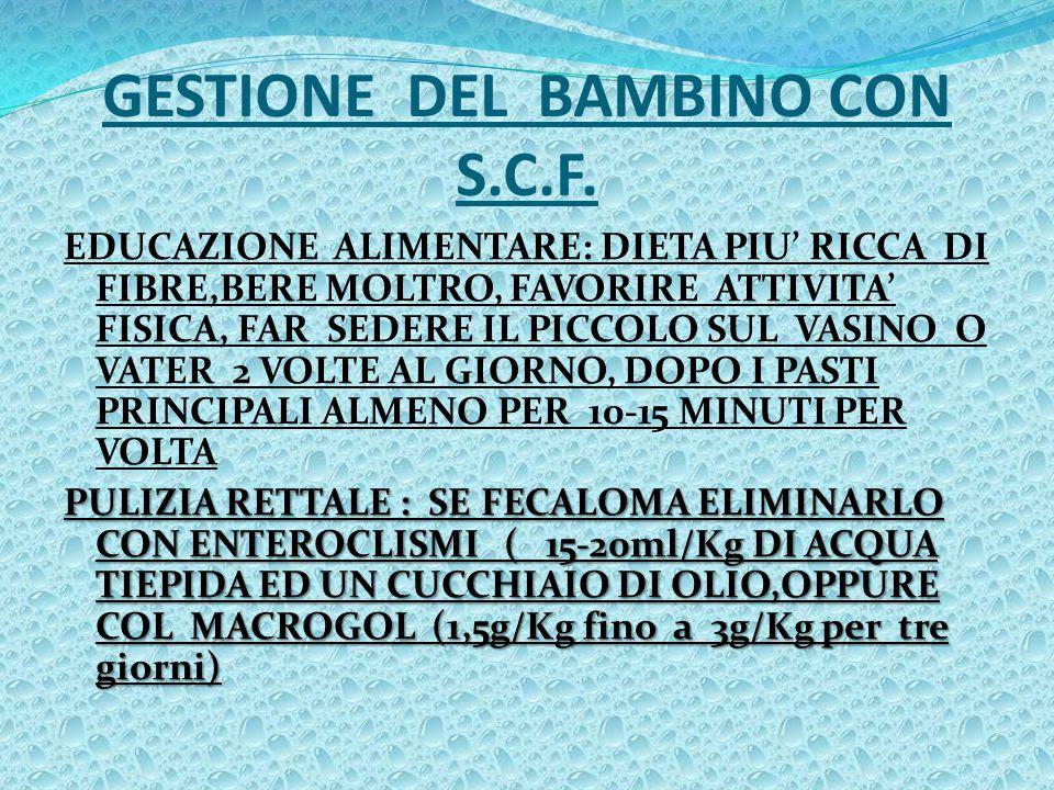 GESTIONE DEL BAMBINO CON S.C.F.