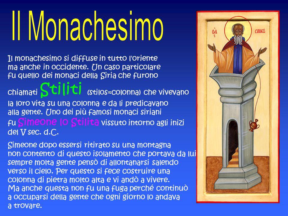 Il monachesimo si diffuse in tutto l'oriente ma anche in occidente