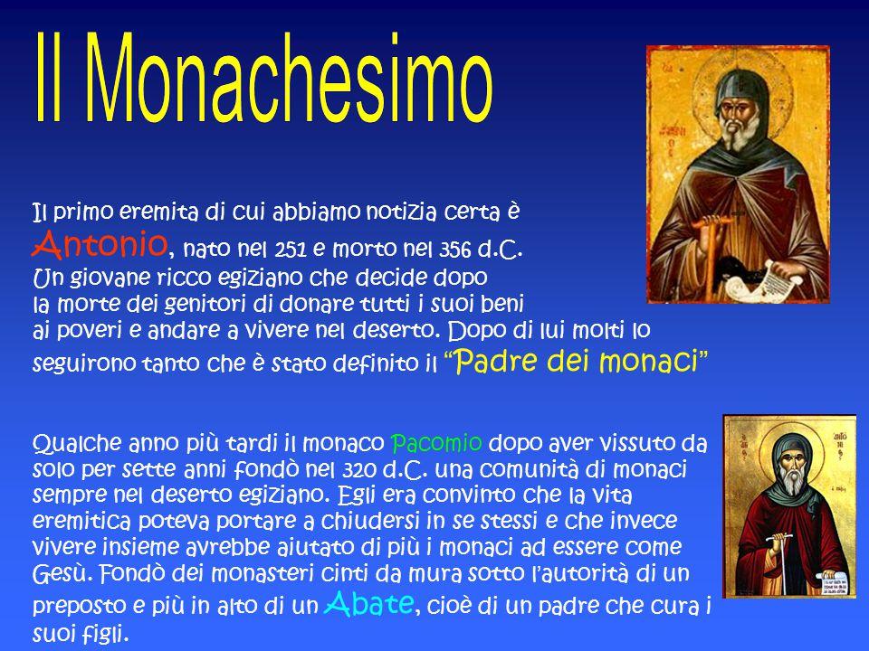 Il primo eremita di cui abbiamo notizia certa è Antonio, nato nel 251 e morto nel 356 d.C. Un giovane ricco egiziano che decide dopo la morte dei genitori di donare tutti i suoi beni ai poveri e andare a vivere nel deserto. Dopo di lui molti lo seguirono tanto che è stato definito il Padre dei monaci