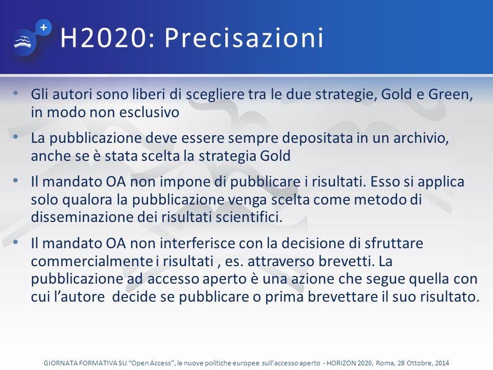 H2020: Precisazioni Gli autori sono liberi di scegliere tra le due strategie, Gold e Green, in modo non esclusivo.