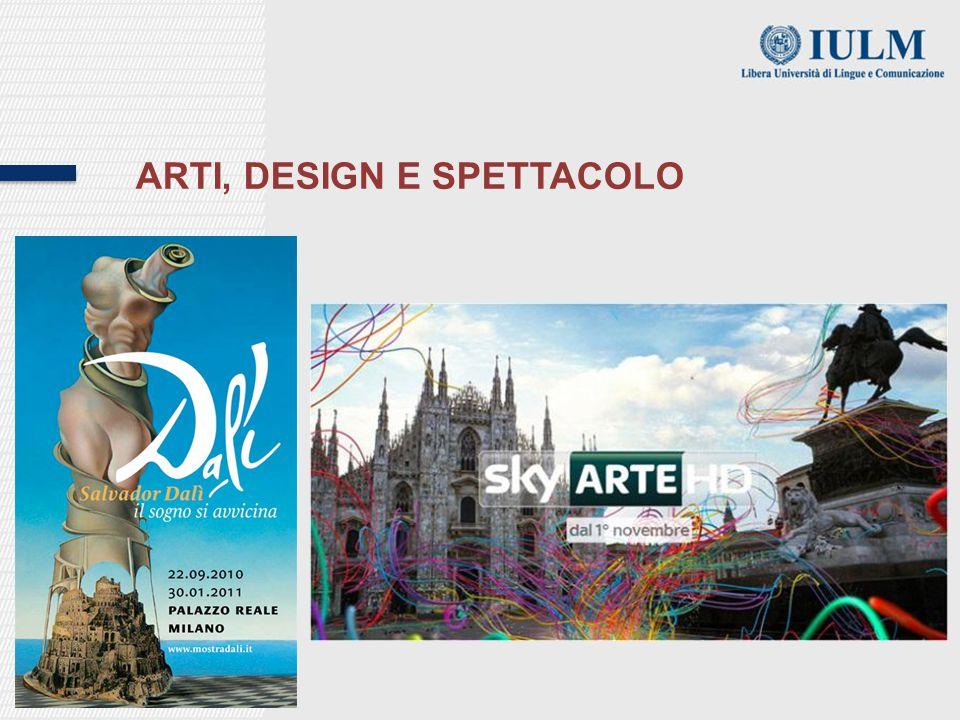 ARTI, DESIGN E SPETTACOLO