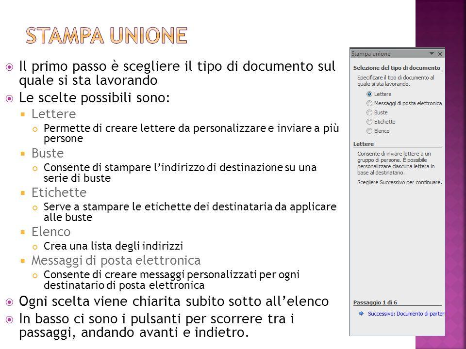 Stampa unione Il primo passo è scegliere il tipo di documento sul quale si sta lavorando. Le scelte possibili sono: