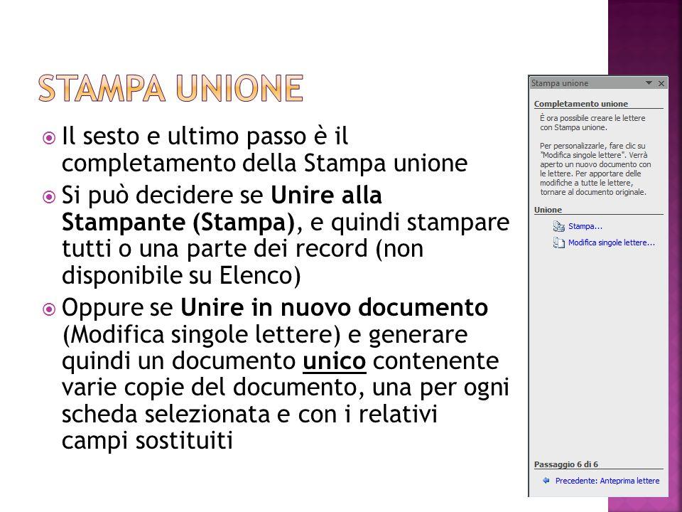 Stampa unione Il sesto e ultimo passo è il completamento della Stampa unione.