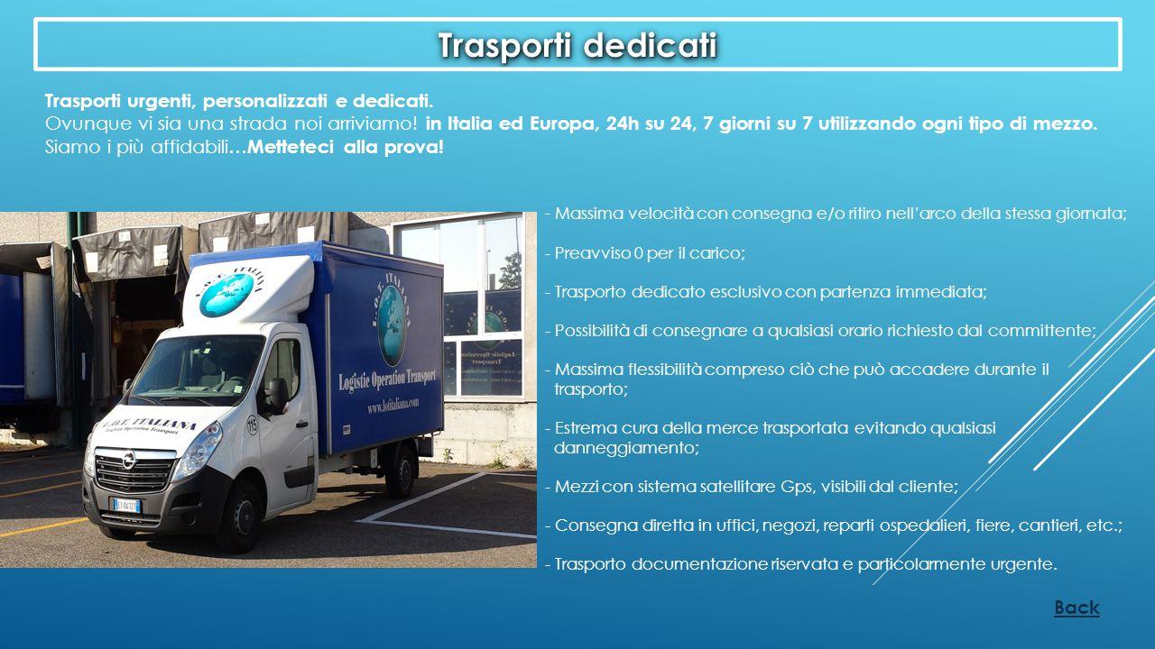 Trasporti dedicati Trasporti urgenti, personalizzati e dedicati.