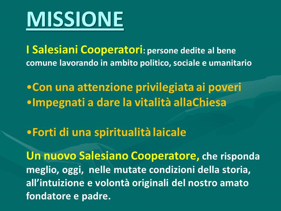MISSIONE I Salesiani Cooperatori: persone dedite al bene comune lavorando in ambito politico, sociale e umanitario.