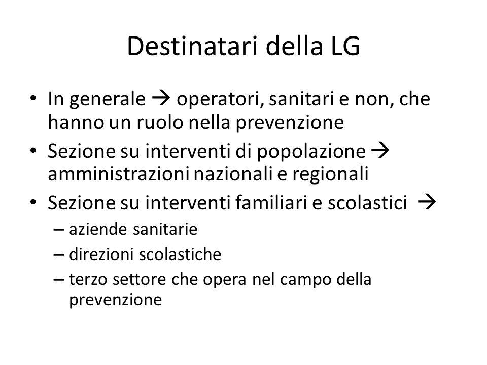 Destinatari della LG In generale  operatori, sanitari e non, che hanno un ruolo nella prevenzione.